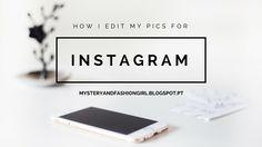 Mystery Girl: Como Editar Fotografias P/ Instagram