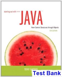 Starting Out with Java From Control Structures through Objects 5th Edition Tony Gaddis Test Bank - Test bank, Solutions manual, exam bank, quiz bank, answer key for textbook download instantly!