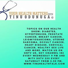 Various health talk on your screen this summer. Would you like to advertise with us? Contact Tinu Odunuga email; tinoshow@tinutinoshow.com Facebook.com/tinu.tinoshow Cervical Cancer, Breast Cancer, Health Talk, Heart Disease, Diabetes, Advertising, Facebook, Tv, Business