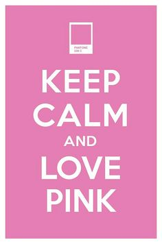 Keep Clam and love pink
