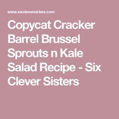 Copycat Cracker Barrel Brussel Sprouts n Kale Salad Recipe - Six Clever Sisters