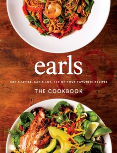Earls The Cookbook: Eat a Little. Eat a Lot. 110 of Your Favourite Recipes Earls the Cookbook Eat a Little Eat a Lot 110 of Your Favourite Recipes Detox Recipes, Home Recipes, Dinner Recipes, Cooking Recipes, Healthy Recipes, Healthy Dinners, Eat Healthy, Delicious Recipes, Healthy Living