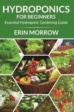 Hydroponics For Beginners ebook by Erin Morrow - Rakuten Kobo