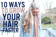 10 Ways to Make Your Hair Grow Faster. Not that I need this or anything, my hair grows fast enough already!