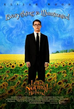 Everything is Illuminated ~ Before there was Extremely Loud & Incredibly Close, Jonathon Safron Foer's previous novel turned movie