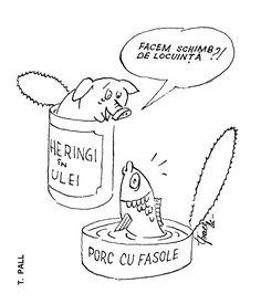 """HERINGI IN ULEI""; ""PORC CU FASOLE"". ""FACEM SCHIMB DE LOCUINTA?!"" Caricatura de T. PALL, publicata in almanahul PERPETUUM COMIC '97 editat de URZICA, revista de satira si umor din Romania"