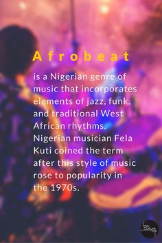 The musical genre Afrobeat originated in 1970s as a blend of traditional Yoruba music with jazz, West African highlife and funk. Head to The Culture Trip to find out more!