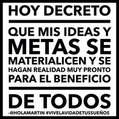 Hoy decreto que mis ideas y metas se materialicen y se hagan realidad muy pronto para el beneficio de todos. #Decreto #metafisica