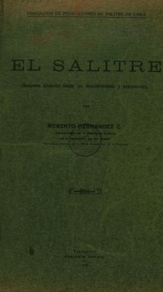 El salitre. Roberto Hernández. 1930. Chile, Movie Posters, War Of The Pacific, Historia, Pictures, Chili, Film Poster, Popcorn Posters, Chilis