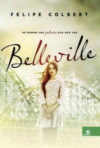 "Comunidade Resenhas Literárias: RESENHA - ""BELLEVILLE"" - FELIPE COLBERT (LITERATUR..."