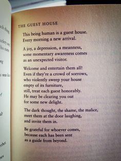 """""""This being human is a guest house. Every morning a new arrival."""" ~ Rumi"""
