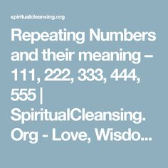 Repeating Numbers and their meaning – 111, 222, 333, 444, 555 | SpiritualCleansing.Org - Love, Wisdom, Inspirational Quotes & Images