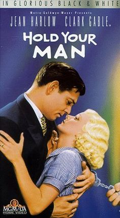 Hold Your Man is a 1933 American romantic drama film directed by an uncredited Sam Wood and starring Jean Harlow and Clark Gable, the third of their six films together