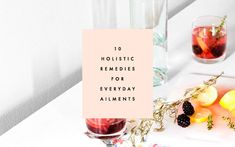 10 holistic remedies for everyday ailments!