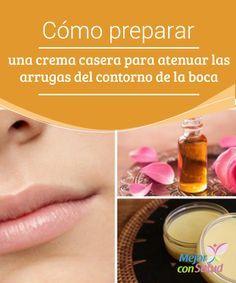 Cómo preparar una crema casera para atenuar las arrugas del contorno de la boca  La piel del contorno de los labios es un poco más sensible que la del resto del rostro. Por tal razón, es común que presente signos prematuros de la edad.