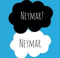 The Fault in my Neymar, although he has no faults!!! I love him!!! The best!!!!!! <3