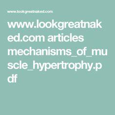 www.lookgreatnaked.com articles mechanisms_of_muscle_hypertrophy.pdf