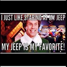 Elf: I just like staring at my Jeep. My Jeep is my favorite! - Page 15 - Jeep Wrangler Forum Jeep Jk, Jeep Truck, Jeep Wrangler Forum, Jeep Wrangler Unlimited, Jeep Humor, Jeep Funny, Jeep Quotes, Jeep Baby, Jeep Mods