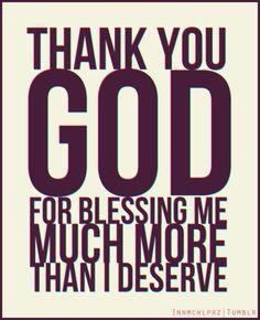 Thank God for Blessing me.