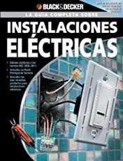 Read Now La Guia Completa sobre Instalaciones Electricas (Black & Decker Complete Guide) (Spanish Edition), Author Editors of CPi Home Electrical Wiring, Electrical Installation, Welding Training, Hobby House, Windows Phone, Arduino, Technology, Welding Tips, Welding Art