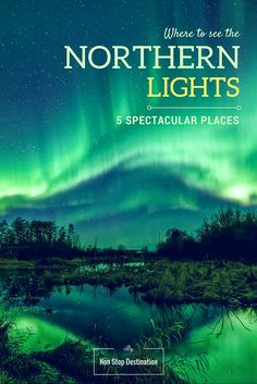 Where to see the Northern Lights - 5 Spectacular places