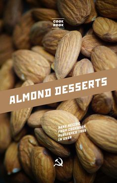 Almond desserts | Soviet Cooking | Almost forgotten recipes