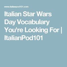 Italian Star Wars Day Vocabulary You're Looking For   ItalianPod101