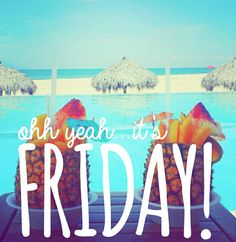 Oh yeah its friday friday happy friday friday quotes