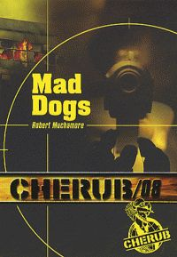 Cherub Tome 8 Mad dogs 100 Books To Read, Fantasy Books To Read, Good Books, Robert Muchamore Cherub, Book Review Blogs, Books 2016, Lus, Mystery Thriller, Audio Books