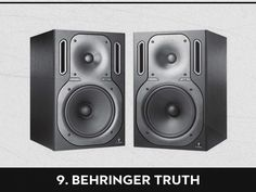 9 - Behringer Truth - http://www.amazon.com/gp/product/B000MJ7AA2/ref=as_li_ss_tl?ie=UTF8=1789=390957=B000MJ7AA2=as2=theprodchoi-20
