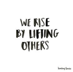 we rise by lifting others inspiring quotes// life quotes // quotes for life //motivation//success quotes Motivacional Quotes, Great Quotes, Quotes To Live By, Quotes Inspirational, Funny Quotes, Super Quotes, Work Smart Quotes, Quotes Of Wisdom, Funny Memes