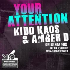 Kidd Kaos & Amber D - Your Attention