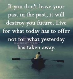 27 Past Quotes – Quotes Words Sayings Past Quotes, Life Quotes Love, Wisdom Quotes, True Quotes, Great Quotes, Words Quotes, Quotes To Live By, Sayings, Let It Go Quotes