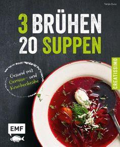 Kochbuch von Tanja Dusy: 3 Brühen – 20 Suppen