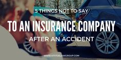 BLOG: 5 Things NOT To Say To an Insurance Company After an Accident