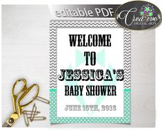 This is Editable WELCOME .... Go see it here http://snoopy-online.myshopify.com/products/editable-welcome-baby-shower-sign-little-man-gentleman-mint-green-suit-and-gray-chevron-printable-digital-files-instant-download-lm001