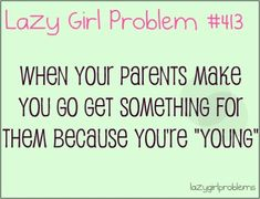lazy girl problem qoutes | Visit lazygirlproblems.tumblr.com