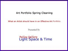 What an Artist should have in an Effective Art Portfolio - YouTube - Visit our Website http://www.lightspacetime.com  To read a complete article post on this subject  http://www.lightspacetime.com/art-blog/art-portfolios-is-it-time-for-a-spring-cleaning/