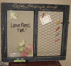 Repurposed Old Windows - notice board.  Chalk paint would look good on one side - love the chicken wire idea and coloured pegs