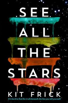 Cover Reveal: See All The Stars by Kit Frick - On sale 2018! #CoverReveal
