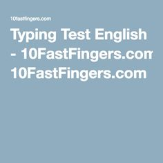 Typing Test English - 10FastFingers.com