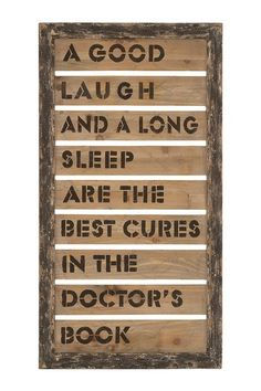 A good laugh and a long sleep are the best cures in the Doctor's book