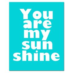 You Are My Sunshine - 11x14 Print - Modern Nursery Decor - Kids Wall Art - Choose Your Colors - Shown in Pink, Yellow, Aqua, Gray, and More on Etsy, $25.00