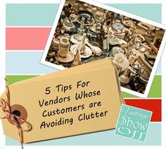 Vintage Show Off: So many people are working to reduce clutter.  What can booth vendors do to make sure they still have sales?