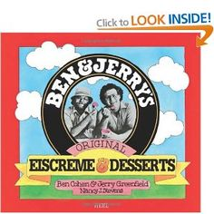 Ben and Jerrys Homemade Ice Cream and Dessert Book: Amazon.co.uk: Ben R. Cohen, Jerry Greenfield: Books
