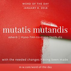 Today's #wordoftheday is 'mutatis mutandis' . #language #merriamwebster #dictionary