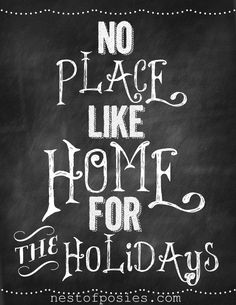 5 Free Christmas Chalkboard Printables to Deck your Halls!  And there really isn't ANY place like home !!!!!