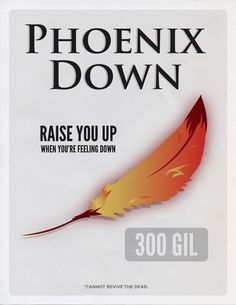 Final Fantasy Phoenix Down. Never understood why I couldn't just use one on Aeris. I mean, we just got blown up by ShinRa, and set on fire how many time? And she can't survive one little stab wound to the chest. With a sword that defies logic.