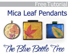 How to make Mica Leaf Pendants by Ginger Davis Allman of The Blue Bottle Tree. ~ Polymer Clay Tutorials