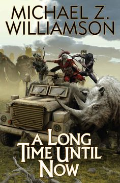A Long Time Until Now (Temporal Displacement Series Book 1) by Michael Z. Williamson